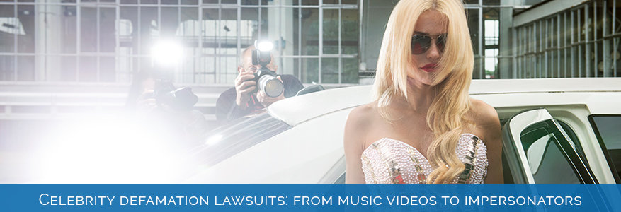 Celebrity defamation lawsuits: from music videos to impersonators