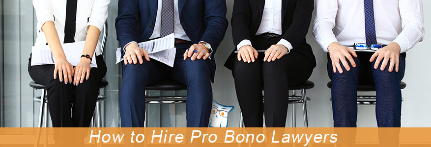 How to Hire Pro Bono Lawyers