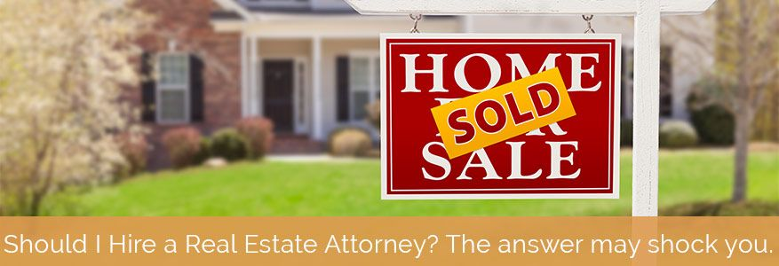 Should I Hire a Real Estate Attorney? The answer may shock you.