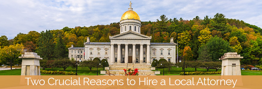 Two Crucial Reasons to Hire a Local Attorney