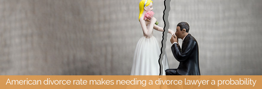 American divorce rate makes needing a divorce lawyer a probability