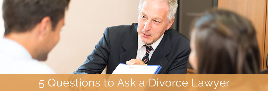 5 Questions to Ask a Divorce Lawyer